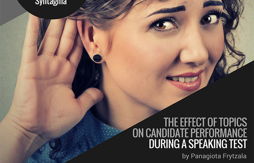 The effect of topics on canditate performance during a speaking test by Panagiota Frytzala