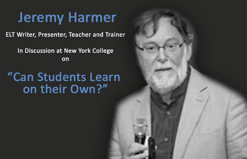 "Jeremy Harmer ELT Writer, Presenter, Teacher and Trainer In Discussion at New York College on ""Can Students Learn on their Own?"""